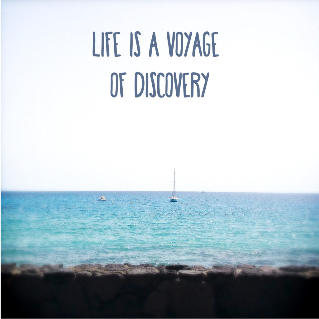 Life-is-a-voyage--of-discovery