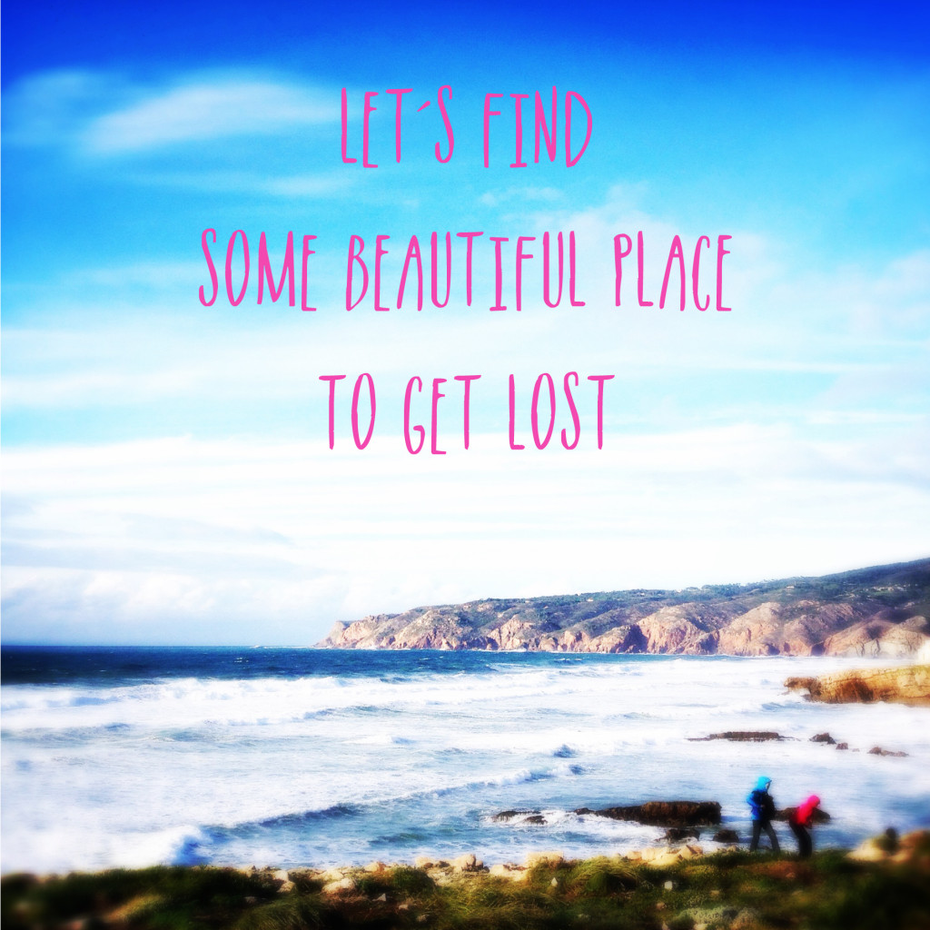 Lets find some beautiful place to get lost!