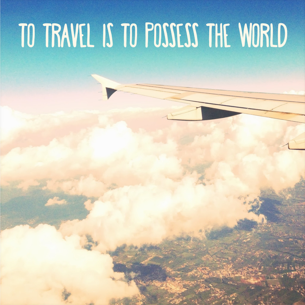 To Travel is to Possess the World