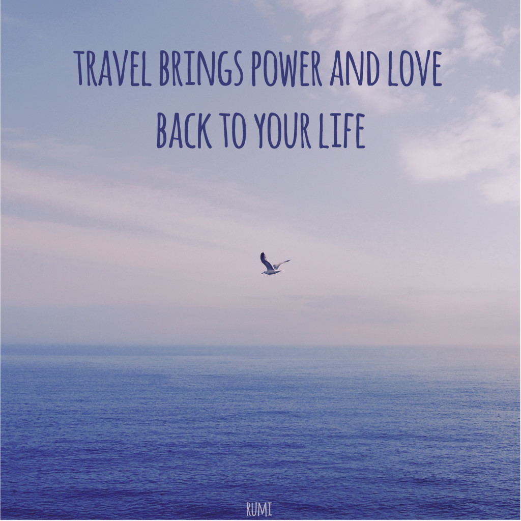 Travel brings power and love to your life